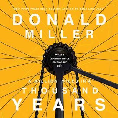 Donald Miller: Eine gute Geschichte leben