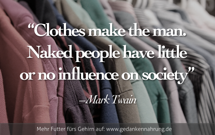 Gedankennahrung: clothes-make-the-man-mark-twain